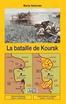 Couverture du livre « La bataille de Koursk » de Boris Soloviev aux éditions Laville