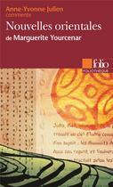 Couverture du livre « Nouvelles orientales de marguerite yourcenar » de Anne-Yvonne Julien aux éditions Gallimard