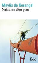 Couverture du livre « Naissance d'un pont » de Maylis De Kerangal aux éditions Gallimard