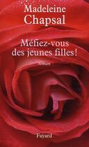 Couverture du livre « Méfiez-vous des jeunes filles ! » de Madeleine Chapsal aux éditions Fayard