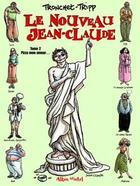 Couverture du livre « Le nouveau jean-claude - tome 02 » de Tronchet/Tripp aux éditions Glenat