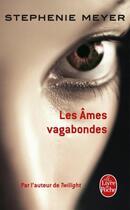 Couverture du livre « Les âmes vagabondes » de Stephenie Meyer aux éditions Lgf