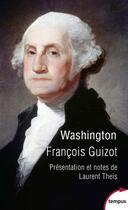 Couverture du livre « Washington » de Francois Guizot aux éditions Tempus/perrin