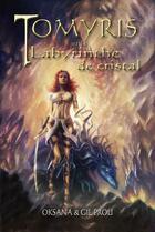 Couverture du livre « Tomyris et le labyrinthe de cristal » de Oksana et Gilles Prou aux éditions Midgard