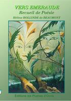 Couverture du livre « Vers émeraude » de Helene Rollinde De Beaumont aux éditions Les Plumes D'ocris