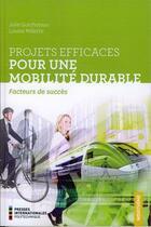 Couverture du livre « Projets efficaces pour une mobilité durable ; facteurs de succès » de Julie Guicheteau et Louise Millette aux éditions Ecole Polytechnique De Montreal