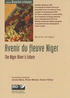 Couverture du livre « Avenir du fleuve Niger ; the niger river's future » de Jerome Marie et Pierre Morand et Hamady N'Djim aux éditions Ird