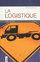 Couverture du livre « La logistique (6e édition) » de Joel Sohier aux éditions Vuibert