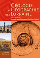 Couverture du livre « Géologie et géographie de la Lorraine » de Lexa-Chomard Pautrot aux éditions Serpenoise