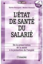 Couverture du livre « L'Etat De Sante Du Salarie 2eme Edition » de Bourgeot Blatma aux éditions Liaisons
