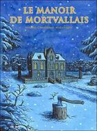 Couverture du livre « Le manoir de Mortvallais t.1 » de Philippe Chanoinat et Frederic Marniquet et Jean-Christophe Vergne aux éditions Cleopas