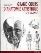 Couverture du livre « Grand cours d'anatomie artistique : l'homme - les bases de l'art pratique » de Andras Szunyoghy et Gyorgy Feher aux éditions Ullmann