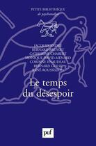 Couverture du livre « Le temps du désespoir » de Catherine Chabert et Jacques Andre et Bernard Brusset aux éditions Puf