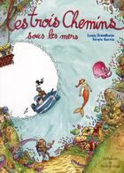 Couverture du livre « Les trois chemins sous les mers » de Lewis Trondheim et Sergio Garcia aux éditions Ecole Des Loisirs