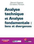 Couverture du livre « Analyse technique et analyse fondamentale : liens et divergences » de Gerard Sagnier et Christian Parisot aux éditions Gualino