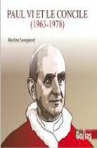 Couverture du livre « Paul VI et le Concile ;1963-1978 » de Martine Sevegrand aux éditions Golias