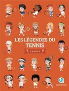 Couverture du livre « Les légendes du tennis » de Patricia Crete aux éditions Quelle Histoire
