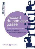 Couverture du livre « L'accord du participe passé ; règles, exercices et corrigés (7e édition) » de Maurice Grevisse aux éditions De Boeck Superieur