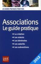 Couverture du livre « Associations ; le guide pratique (édition 2012) » de Paul Le Gall aux éditions Prat