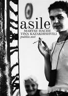 Couverture du livre « Asile » de Maryse Hache et Tina Kazakhishvili aux éditions Publie.net