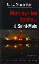 Couverture du livre « Mort Sur Les Docks... » de G.L Saulnier aux éditions Astoure