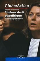 Couverture du livre « CINEMACTION T.158 ; cinéma, droit et politique » de Cinemaction aux éditions Charles Corlet