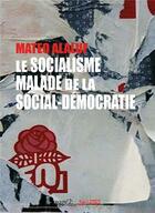 Couverture du livre « Le socialisme malade de la social-démocratie » de Mateo Alaluf aux éditions Syllepse