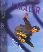 Couverture du livre « Le Roller » de Steve Glidewell aux éditions Viamedias