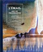 Couverture du livre « L'émail : art et techniques » de Gabriel Kline aux éditions Editions Vial