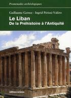 Couverture du livre « Le Liban ; de la préhistoire à l'antiquité » de Guillaume Gernez et Ingrid Perisse-Valero aux éditions Errance