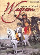 Couverture du livre « Wagram » de Hourtouille-Jouineau aux éditions Histoire Et Collections