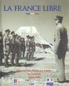 Couverture du livre « La france libre l'epopee des francais libres au combat 1940-1945 » de Collectif aux éditions Lbm