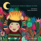 Couverture du livre « Le garçon qui voulait se déguiser en reine » de Sandra Desmazieres et Elsa Valentin aux éditions L'initiale