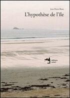 Couverture du livre « L'hypothèse de l'île » de Jean-Pierre Brazs aux éditions Notari