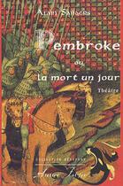Couverture du livre « Pembroke ou la mort un jour » de Alain Sanders aux éditions Atelier Fol'fer
