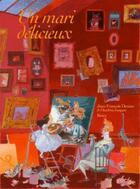 Couverture du livre « Un Mari Delicieux » de Boiry et Jean-Francois Deniau aux éditions Hachette Jeunesse