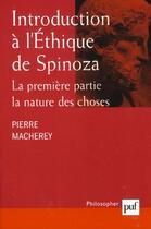 Couverture du livre « Introduction à l'éthique de Spinoza t.1 ; la nature des choses » de Pierre Macherey aux éditions Puf