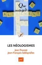 Couverture du livre « Les néologismes » de Jean Pruvost et Jean-Francois Sablayrolles aux éditions Puf
