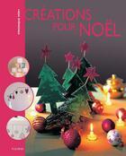 Couverture du livre « Créations pour Noël » de Marwan Mery aux éditions Fleurus