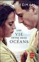 Couverture du livre « Une vie entre deux océans » de M. L. Stedman aux éditions Lgf