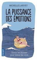 Couverture du livre « La puissance des émotions » de Michelle Larivey aux éditions Pocket