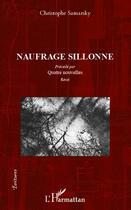 Couverture du livre « Naufrage sillonné ; quatre nouvelles » de Christophe Samarsky aux éditions L'harmattan