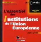 Couverture du livre « L'essentiel des institutions de l'Union européenne (16e édition) » de Jean-Claude Zarka aux éditions Gualino