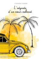 Couverture du livre « L'odyssée d'un coeur cabossé » de Stephanie Esnard aux éditions Books On Demand