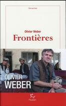 Couverture du livre « Frontières » de Olivier Weber aux éditions Paulsen