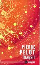 Couverture du livre « Transit » de Pierre Pelot aux éditions Moutons Electriques