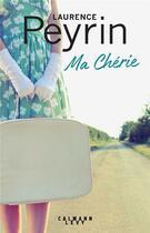 Couverture du livre « Ma chérie » de Laurence Peyrin aux éditions Calmann-levy