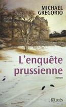 Couverture du livre « L'enquete prussienne » de Michael Gregorio aux éditions Lattes