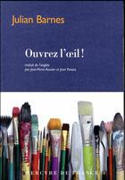 Couverture du livre « Ouvrez l'oeil ! » de Julian Barnes aux éditions Mercure De France