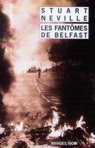 Couverture du livre « Les fantômes de Belfast » de Stuart Neville aux éditions Rivages